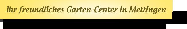Ihr freundliches Gartencenter in Mettingen